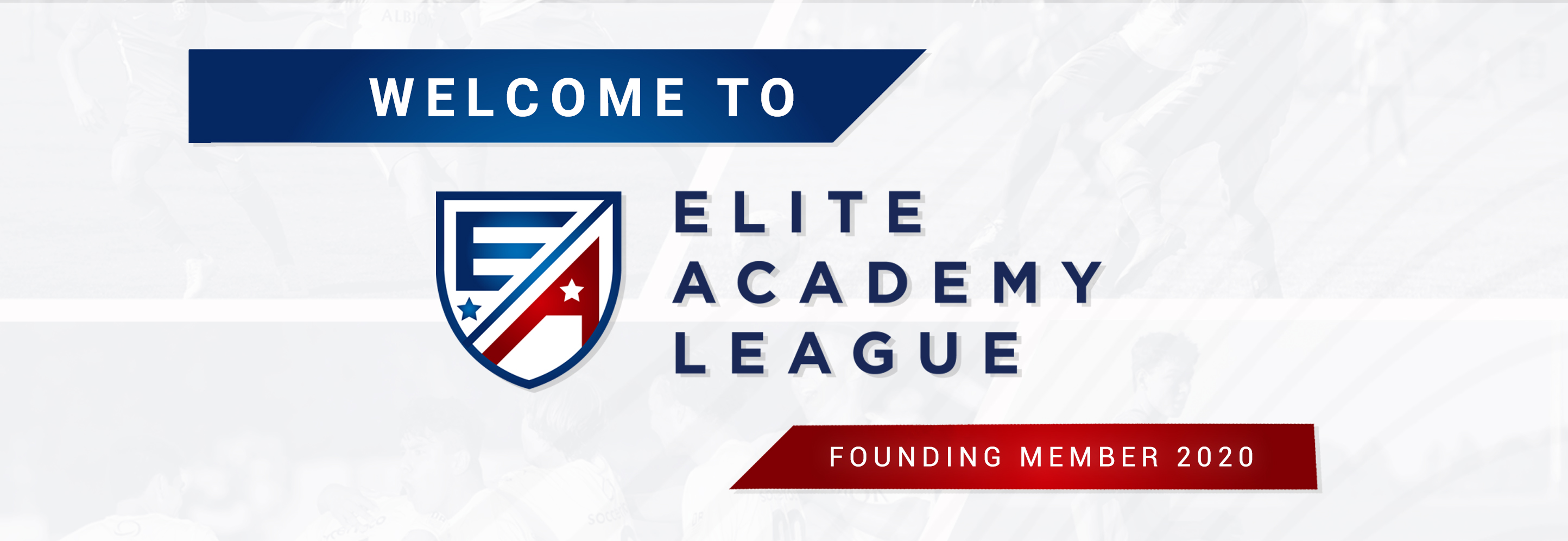 Announcement: Launch of Elite Academy League (EA LEAGUE)